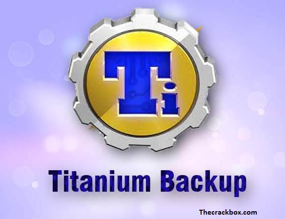 Titanium Backup Crack